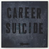 Mark Flood<br /> <i>CAREER SUICIDE</i>, 2014<br /> Acrylic on canvas<br /> 40 x 40 inches<br /> 101.6 x 101.6 cm<br /> <br /> Entryway