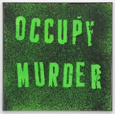 Mark Flood<br /> <i>OCCUPY MURDER</i>, 2012<br /> Acrylic and fluorescent acrylic on cardboard<br /> 40 x 40 inches<br /> 101.6 x 101.6 cm